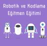 Robotik Kodlama Eğitmenlik Kursu